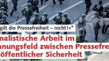 """""""Hier gilt die Pressefreiheit - nicht!"""""""