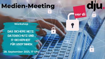 Medien-Meeting: Das sichere Netz